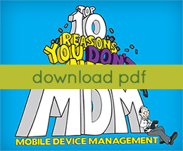 Top 10 Reasons Why You Don't Need MDM
